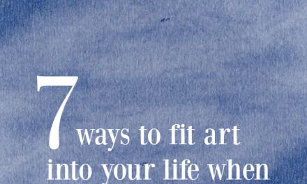 7 façons d'intégrer l'art quand on n'a pas le temps